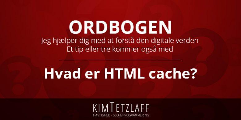 hvad er html cache