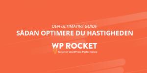 WP Rocket – sådan optimerer du hastigheden